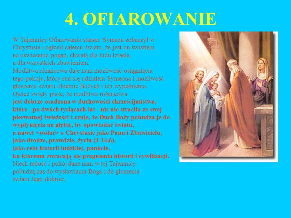 4. OFIAROWANIE W Tajemnicy Ofiarowania starzec Symeon zobaczył w