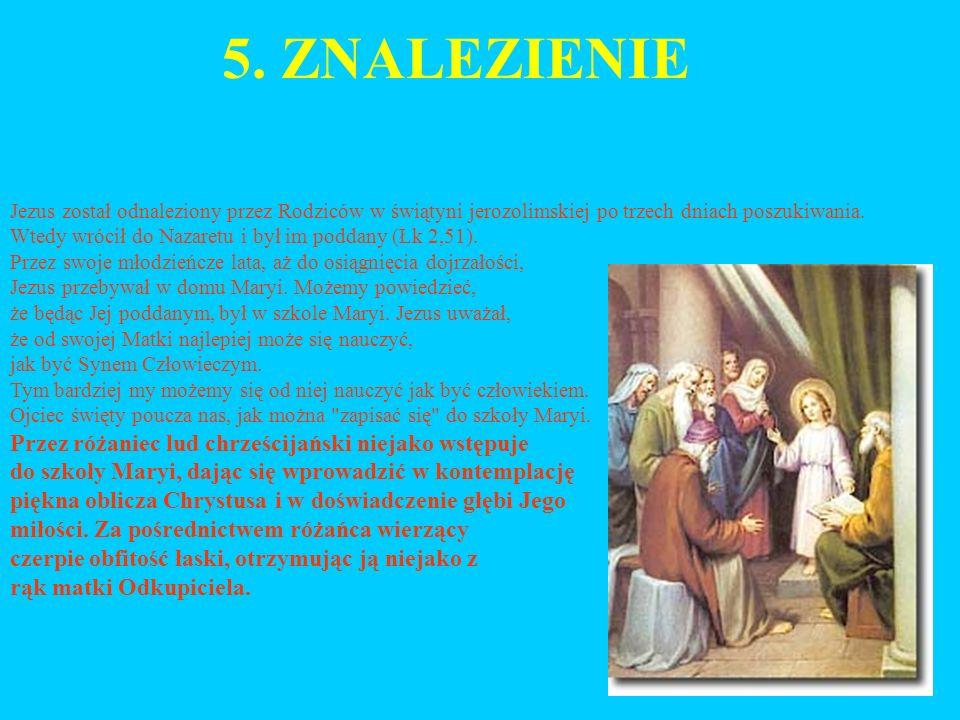 5. ZNALEZIENIE Przez różaniec lud chrześcijański niejako wstępuje
