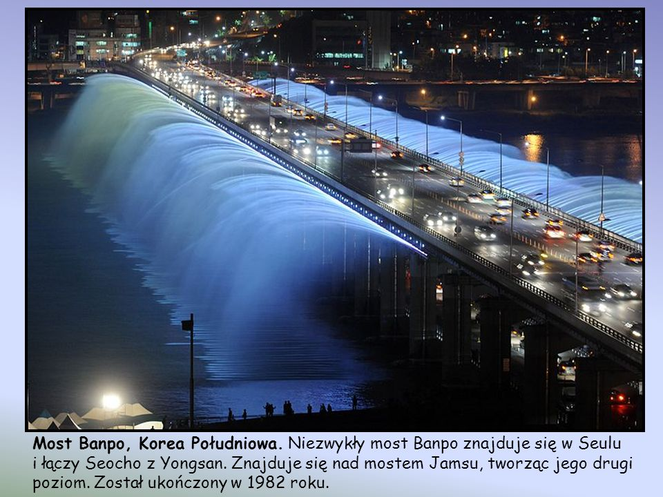 Most Banpo, Korea Południowa. Niezwykły most Banpo znajduje się w Seulu