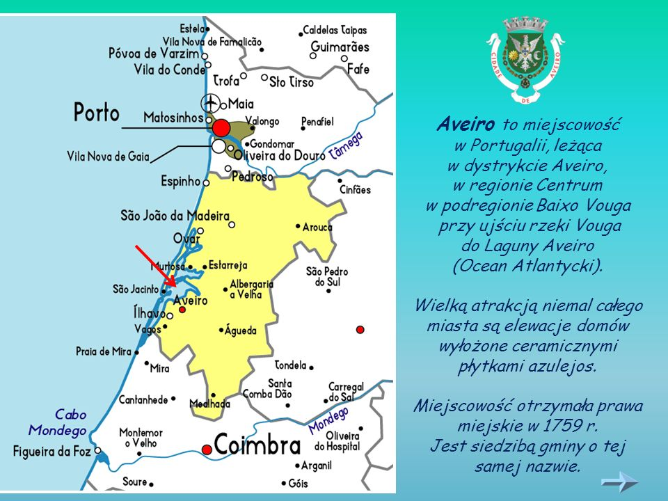 Aveiro to miejscowość w Portugalii, leżąca w dystrykcie Aveiro,