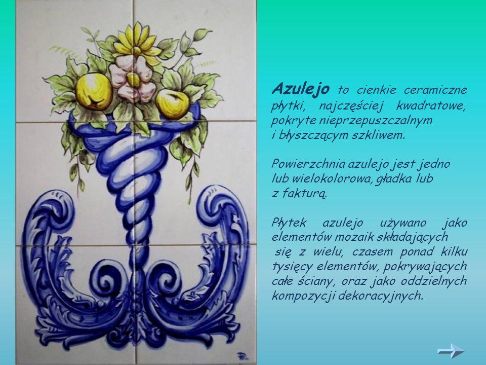 Azulejo to cienkie ceramiczne płytki, najczęściej kwadratowe, pokryte nieprzepuszczalnym