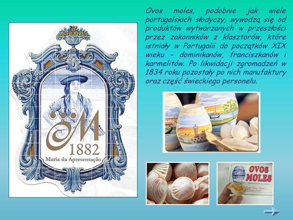 Ovos moles, podobnie jak wiele portugalskich słodyczy, wywodzą się od produktów wytwarzanych w przeszłości przez zakonników z klasztorów, które istniały w Portugalii do początków XIX wieku – dominikanów, franciszkanów i karmelitów.
