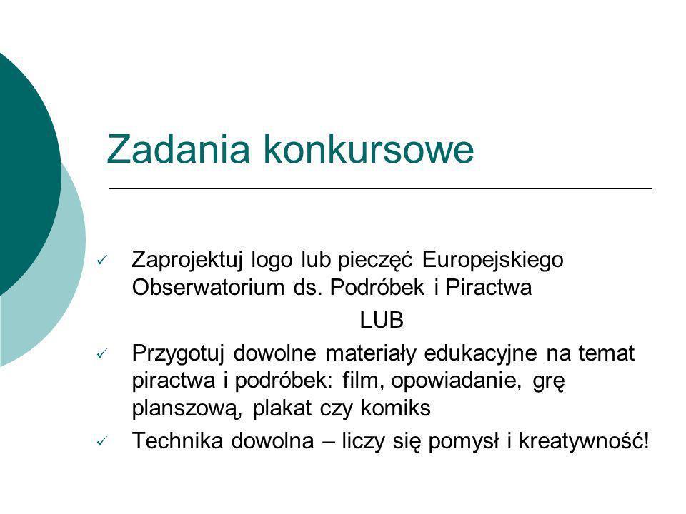 Zadania konkursoweZaprojektuj logo lub pieczęć Europejskiego Obserwatorium ds. Podróbek i Piractwa.