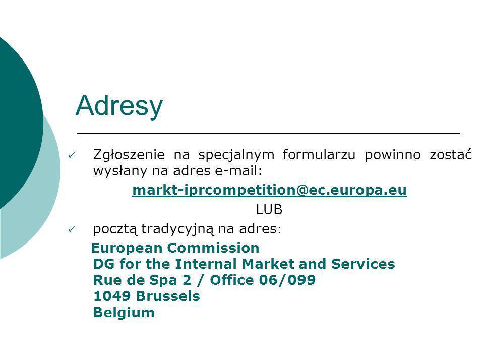 Adresy Zgłoszenie na specjalnym formularzu powinno zostać wysłany na adres e-mail: markt-iprcompetition@ec.europa.eu.