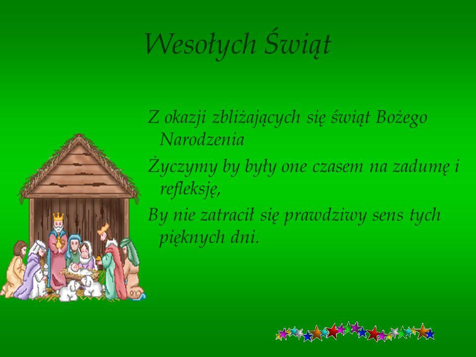 Wesołych Świąt Z okazji zbliżających się świąt Bożego Narodzenia