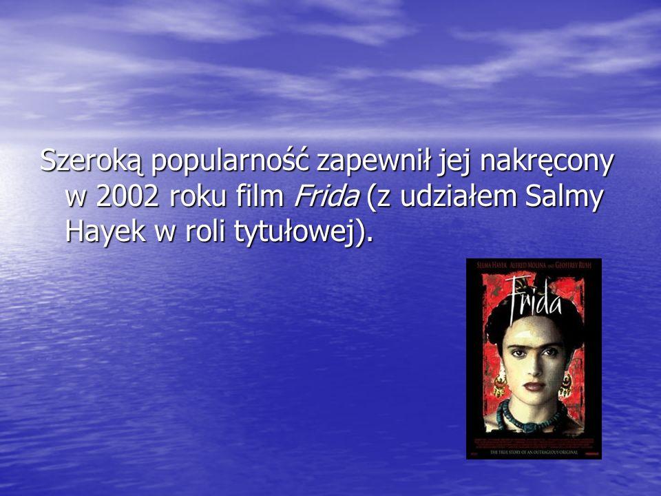 Szeroką popularność zapewnił jej nakręcony w 2002 roku film Frida (z udziałem Salmy Hayek w roli tytułowej).