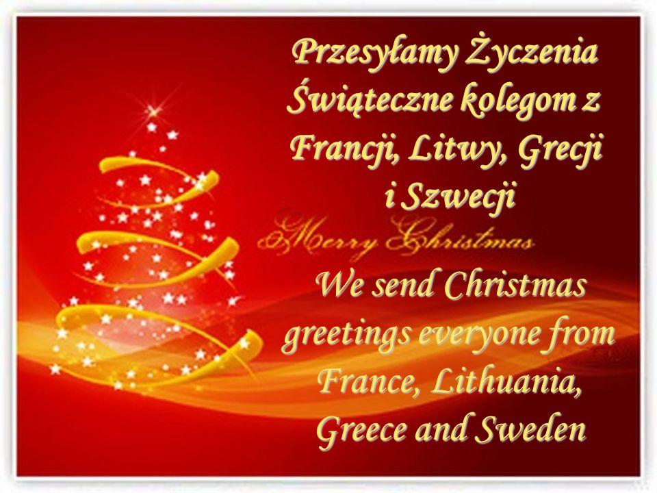 Przesyłamy Życzenia Świąteczne kolegom z Francji, Litwy, Grecji i Szwecji