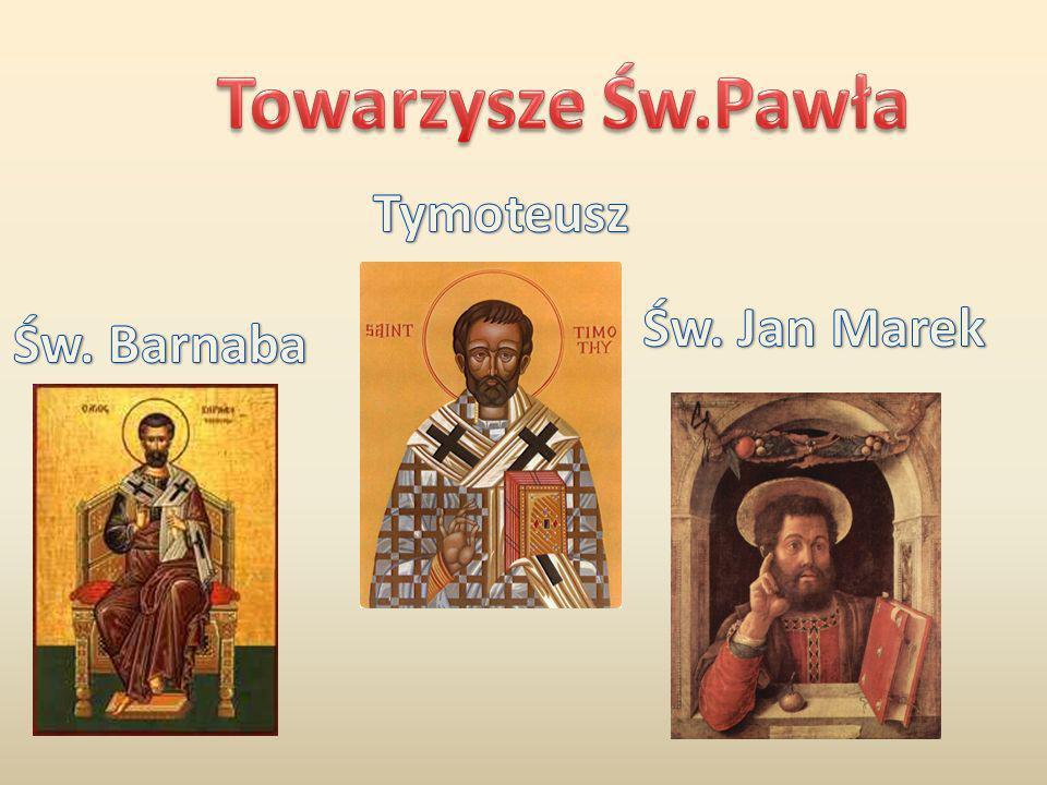 Towarzysze Św.Pawła Tymoteusz Św. Jan Marek Św. Barnaba