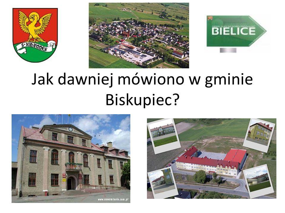Jak dawniej mówiono w gminie Biskupiec