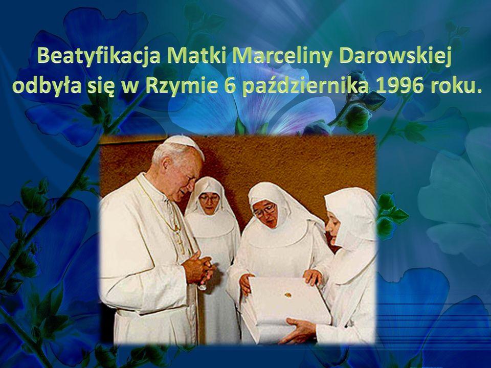 Beatyfikacja Matki Marceliny Darowskiej