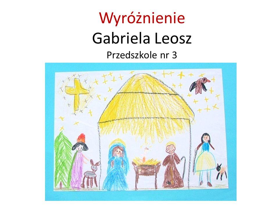Wyróżnienie Gabriela Leosz Przedszkole nr 3