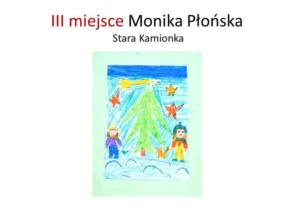 III miejsce Monika Płońska Stara Kamionka