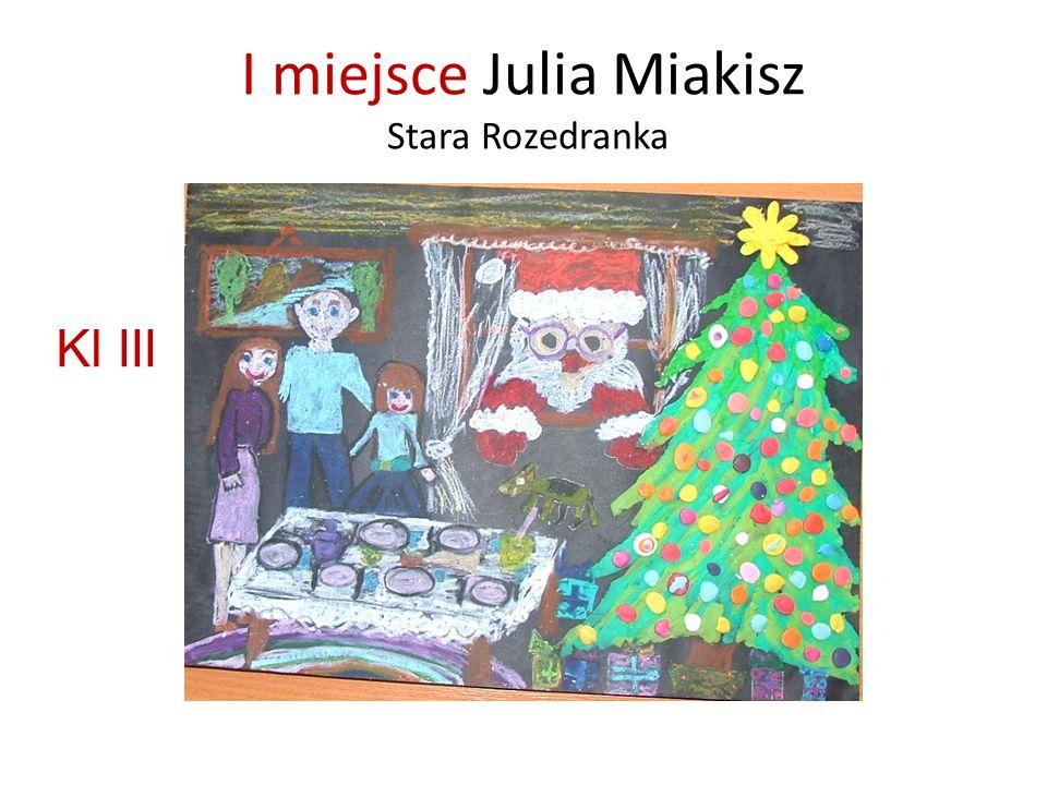 I miejsce Julia Miakisz Stara Rozedranka