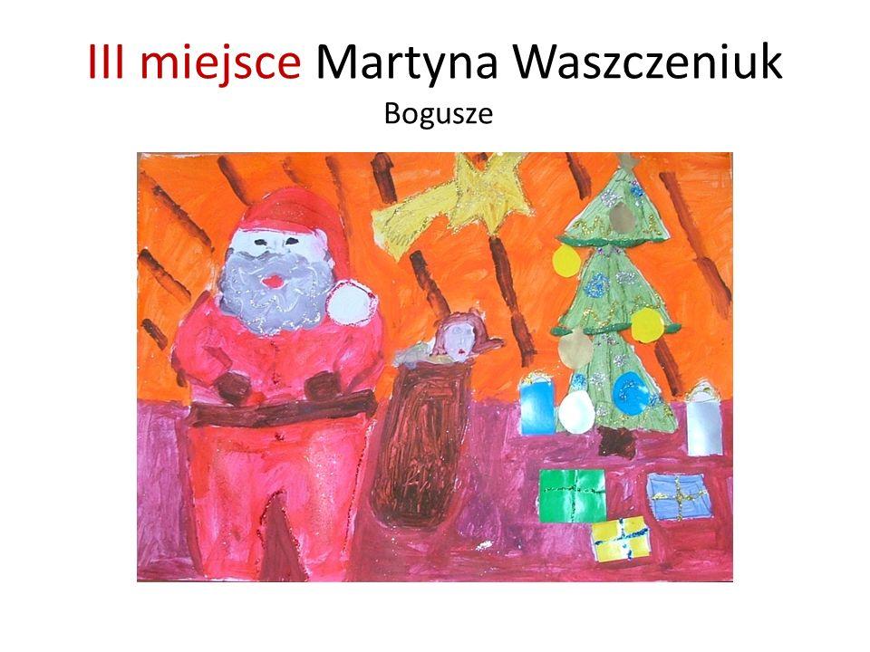III miejsce Martyna Waszczeniuk Bogusze