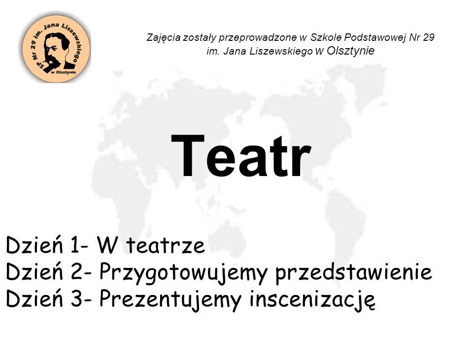 Teatr Dzień 1- W teatrze Dzień 2- Przygotowujemy przedstawienie