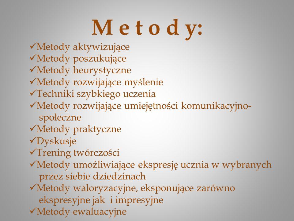 M e t o d y: Metody aktywizujące Metody poszukujące