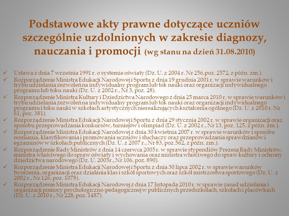 Podstawowe akty prawne dotyczące uczniów szczególnie uzdolnionych w zakresie diagnozy, nauczania i promocji (wg stanu na dzień 31.08.2010)