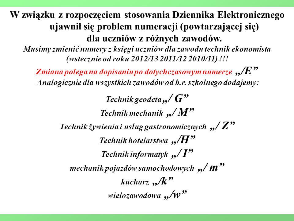W związku z rozpoczęciem stosowania Dziennika Elektronicznego ujawnił się problem numeracji (powtarzającej się) dla uczniów z różnych zawodów.