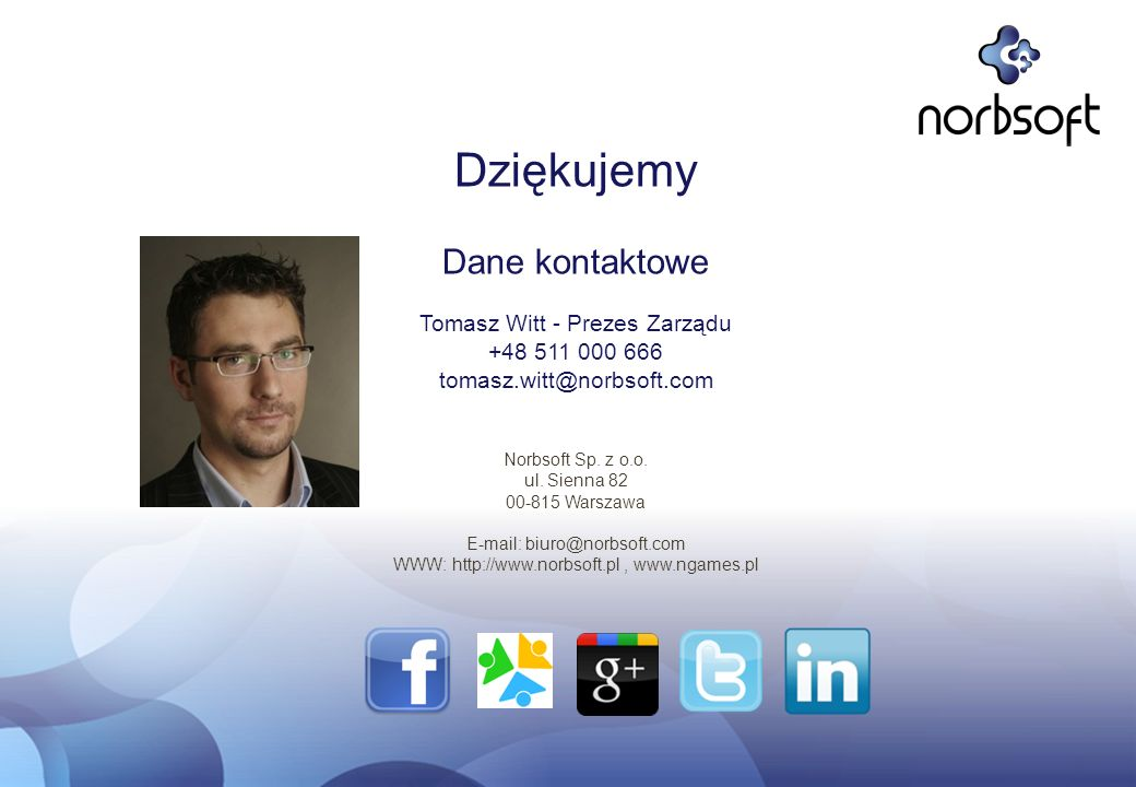 Dziękujemy Dane kontaktowe Tomasz Witt - Prezes Zarządu
