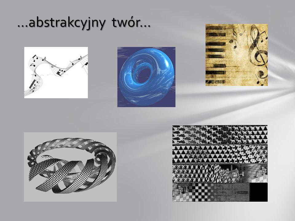 …abstrakcyjny twór…