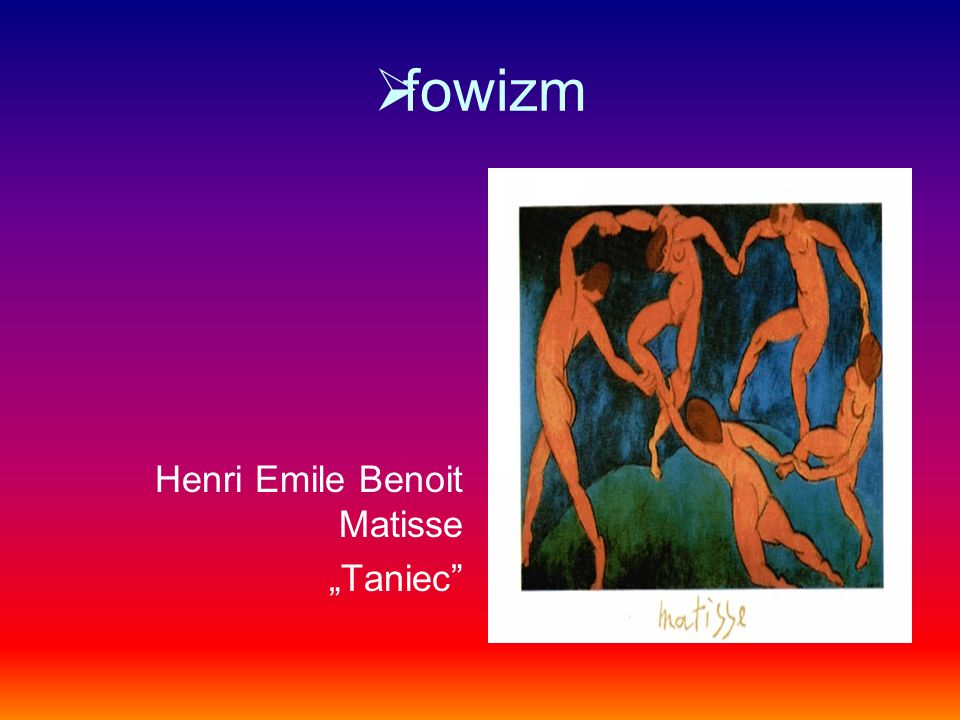 "fowizm Henri Emile Benoit Matisse ""Taniec"