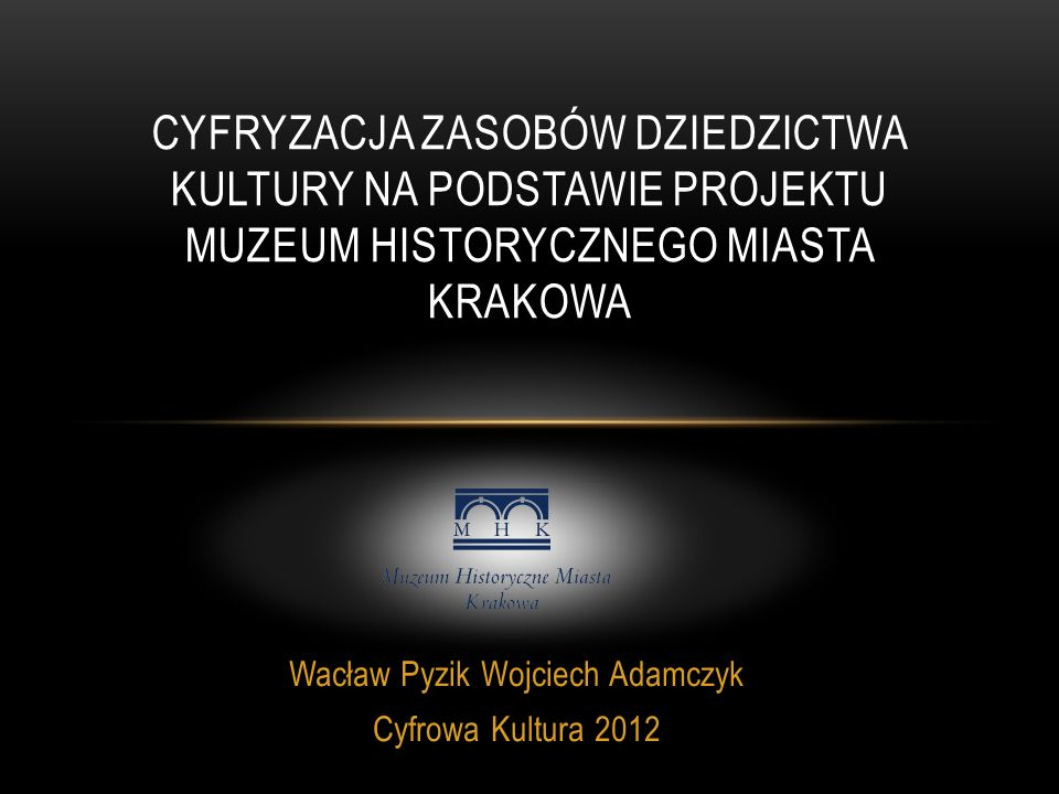 Wacław Pyzik Wojciech Adamczyk Cyfrowa Kultura 2012
