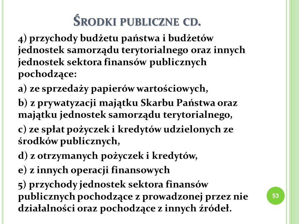 Środki publiczne cd.