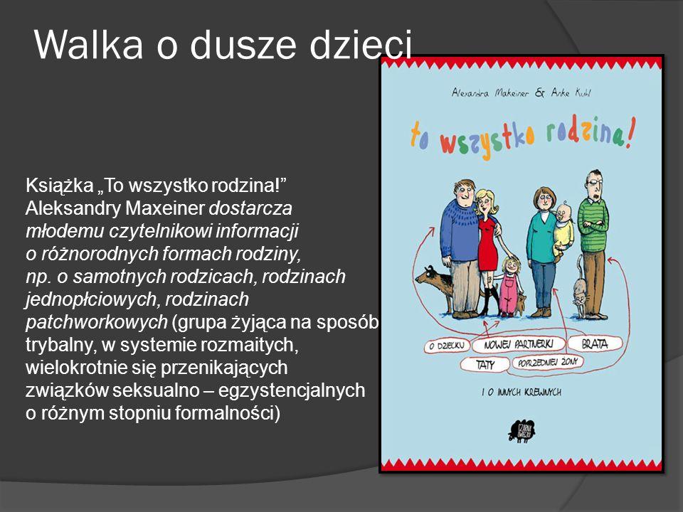 """Walka o dusze dzieci Książka """"To wszystko rodzina!"""