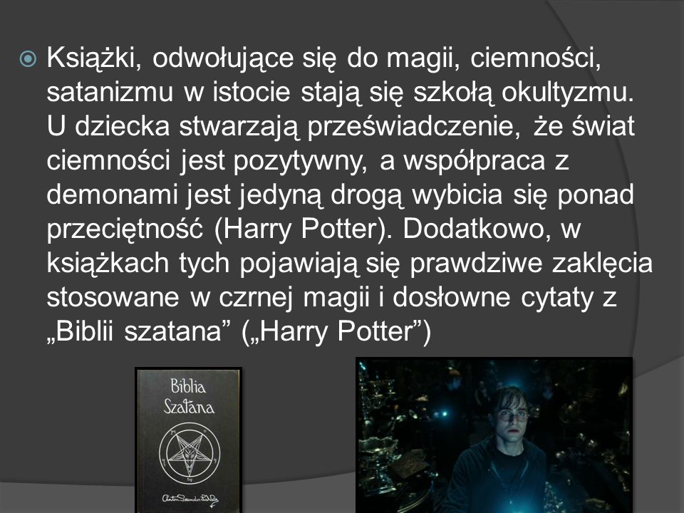 Książki, odwołujące się do magii, ciemności, satanizmu w istocie stają się szkołą okultyzmu.