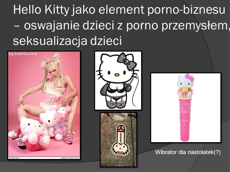 Hello Kitty jako element porno-biznesu – oswajanie dzieci z porno przemysłem, seksualizacja dzieci