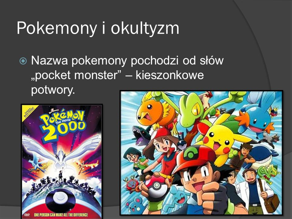 """Pokemony i okultyzm Nazwa pokemony pochodzi od słów """"pocket monster – kieszonkowe potwory."""
