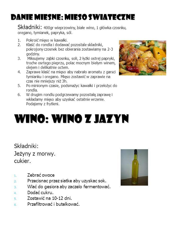 wino: Wino z Jazyn Danie miesne: Mieso swiateczne