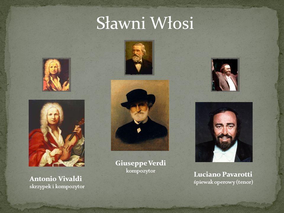 Sławni Włosi Giuseppe Verdi Luciano Pavarotti Antonio Vivaldi