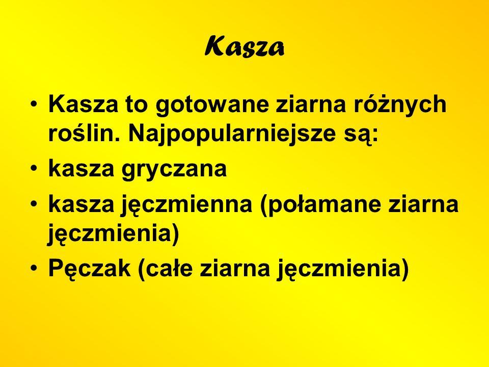Kasza Kasza to gotowane ziarna różnych roślin. Najpopularniejsze są: