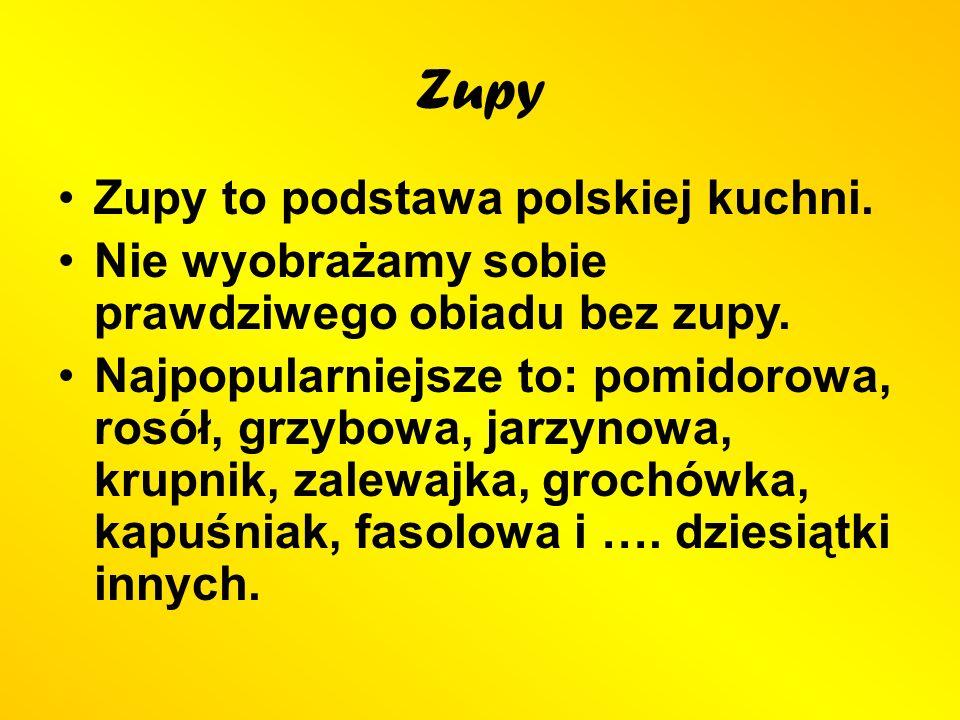 Zupy Zupy to podstawa polskiej kuchni.