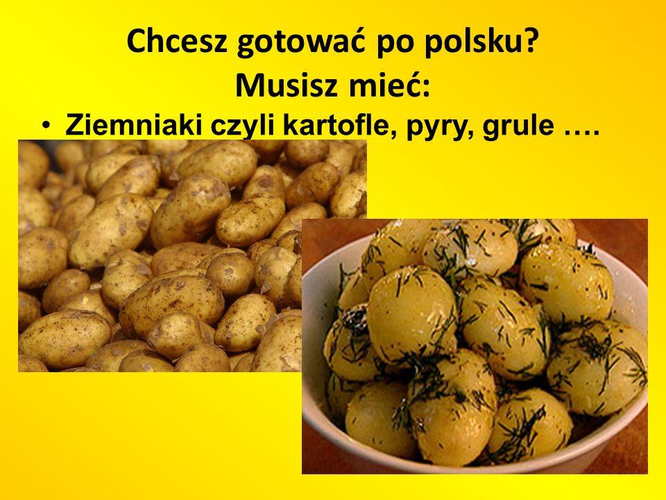 Chcesz gotować po polsku Musisz mieć: