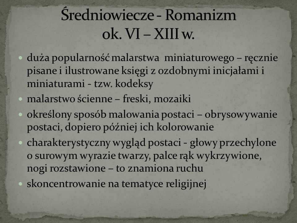 Średniowiecze - Romanizm ok. VI – XIII w.