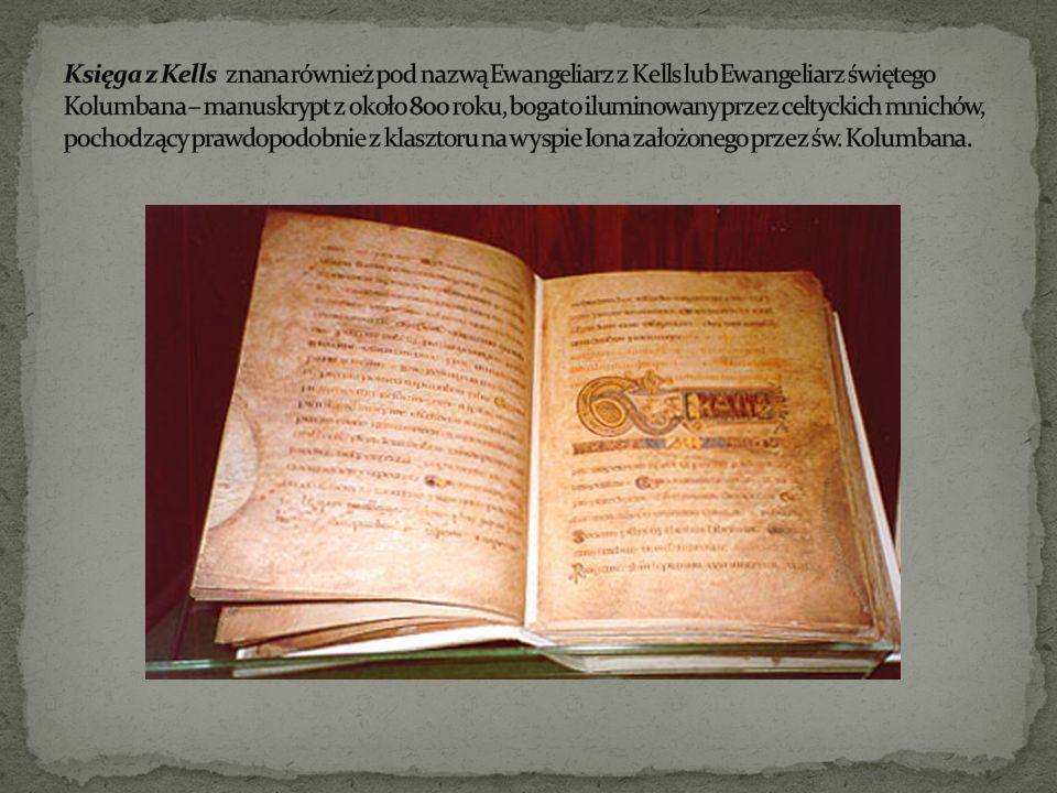 Księga z Kells znana również pod nazwą Ewangeliarz z Kells lub Ewangeliarz świętego Kolumbana – manuskrypt z około 800 roku, bogato iluminowany przez celtyckich mnichów, pochodzący prawdopodobnie z klasztoru na wyspie Iona założonego przez św.