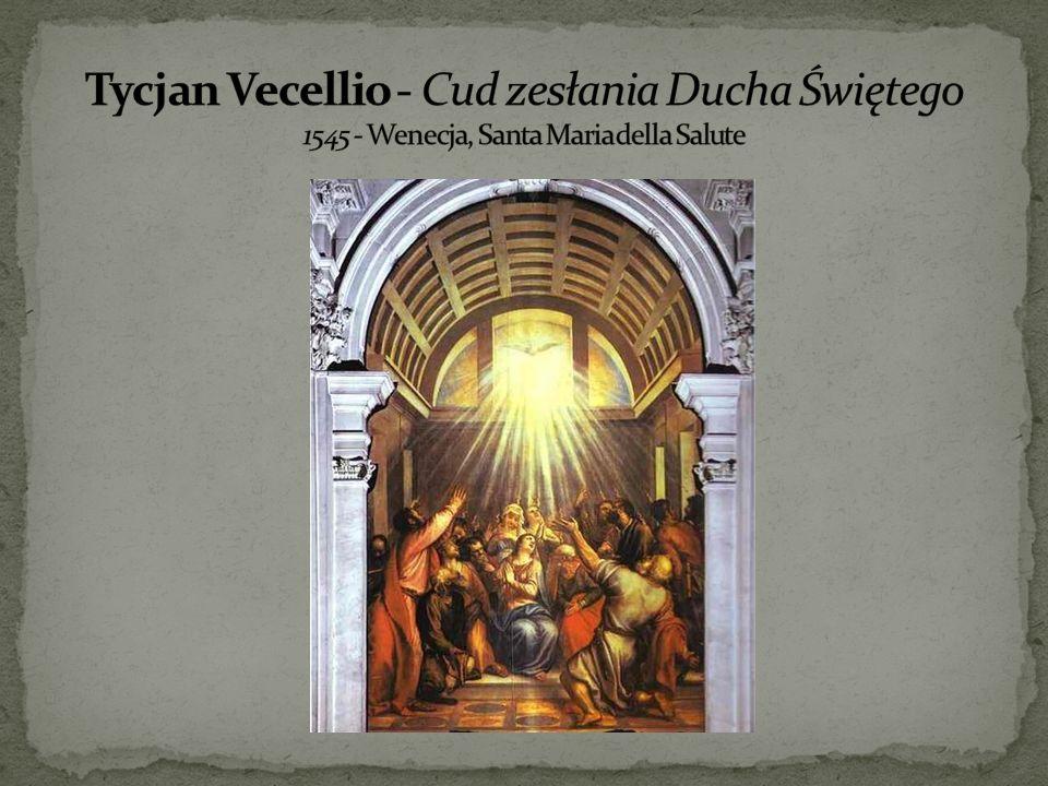 Tycjan Vecellio - Cud zesłania Ducha Świętego 1545 - Wenecja, Santa Maria della Salute