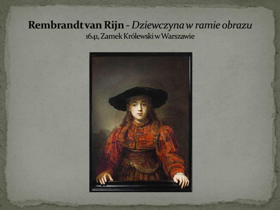 Rembrandt van Rijn - Dziewczyna w ramie obrazu 1641, Zamek Królewski w Warszawie
