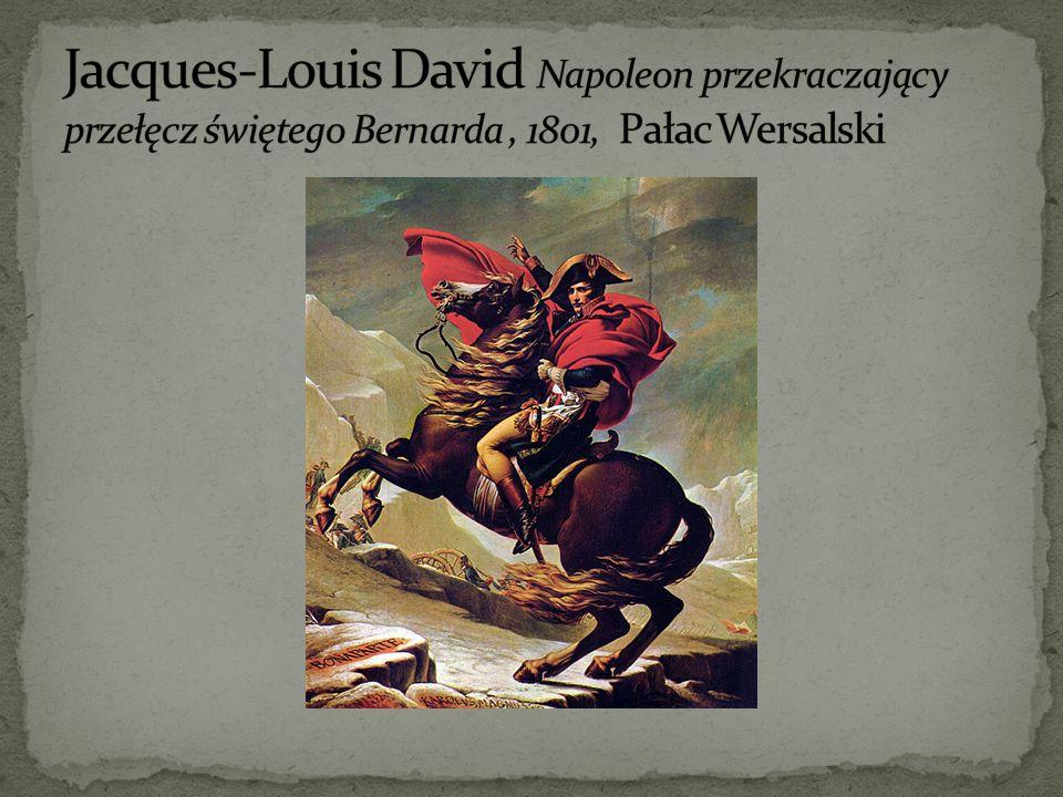 Jacques-Louis David Napoleon przekraczający przełęcz świętego Bernarda , 1801, Pałac Wersalski