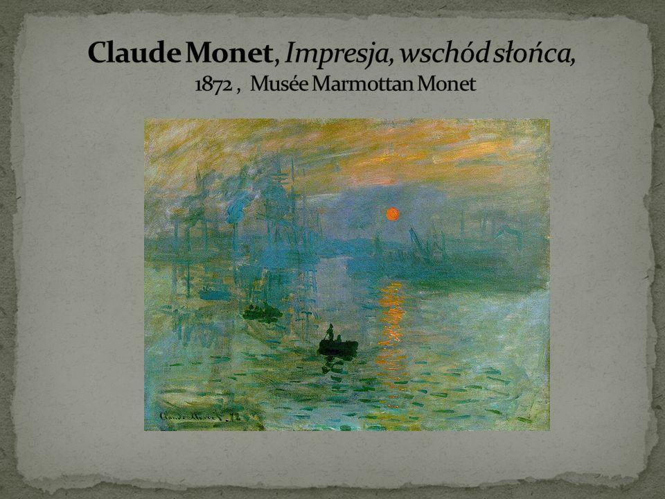 Claude Monet, Impresja, wschód słońca, 1872 , Musée Marmottan Monet