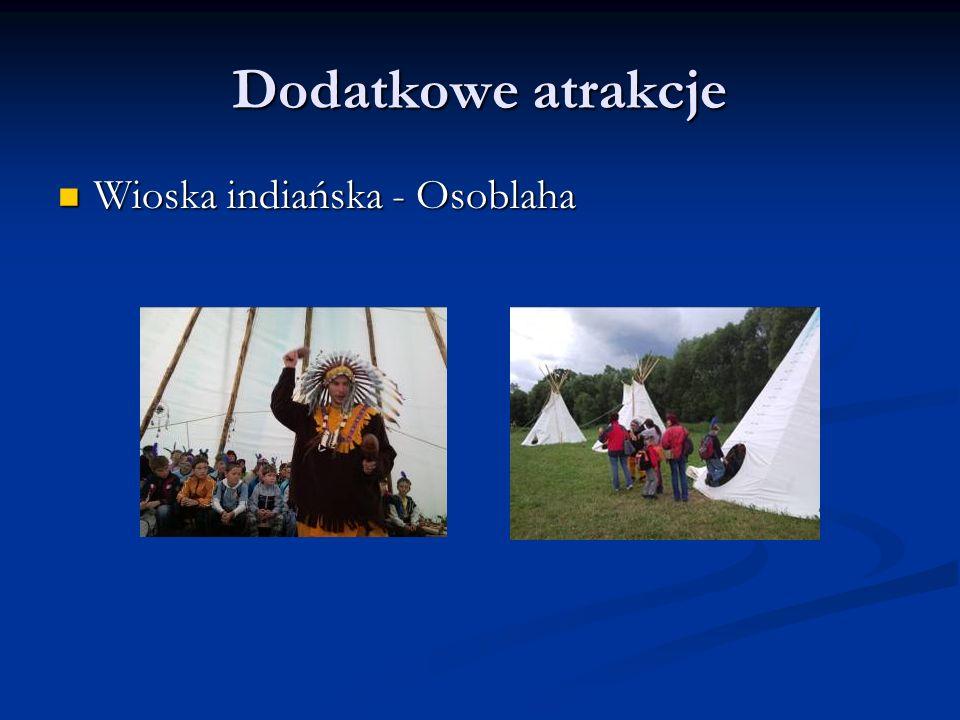 Dodatkowe atrakcje Wioska indiańska - Osoblaha