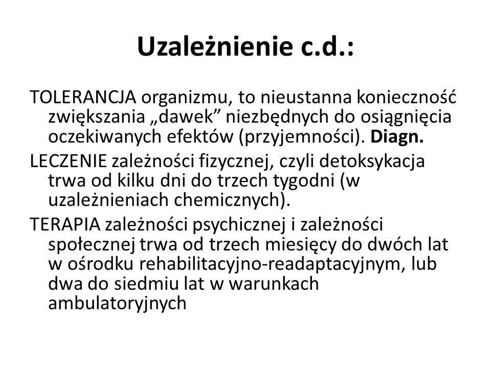 Uzależnienie c.d.: