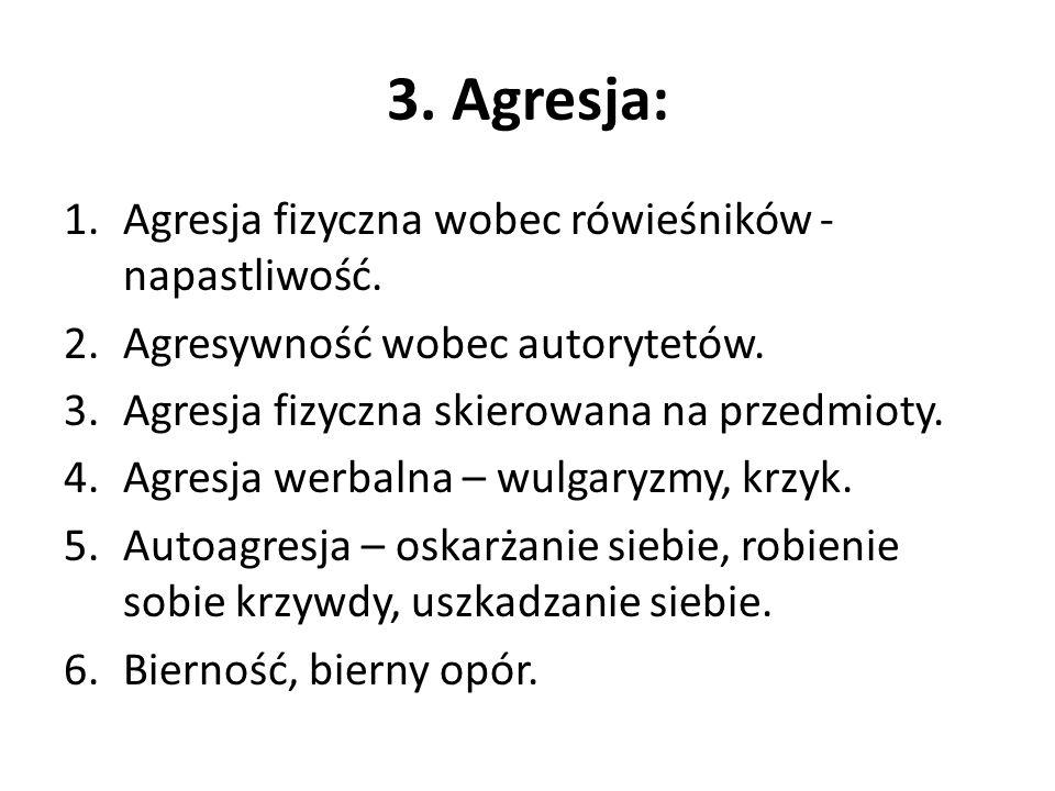 3. Agresja: Agresja fizyczna wobec rówieśników - napastliwość.