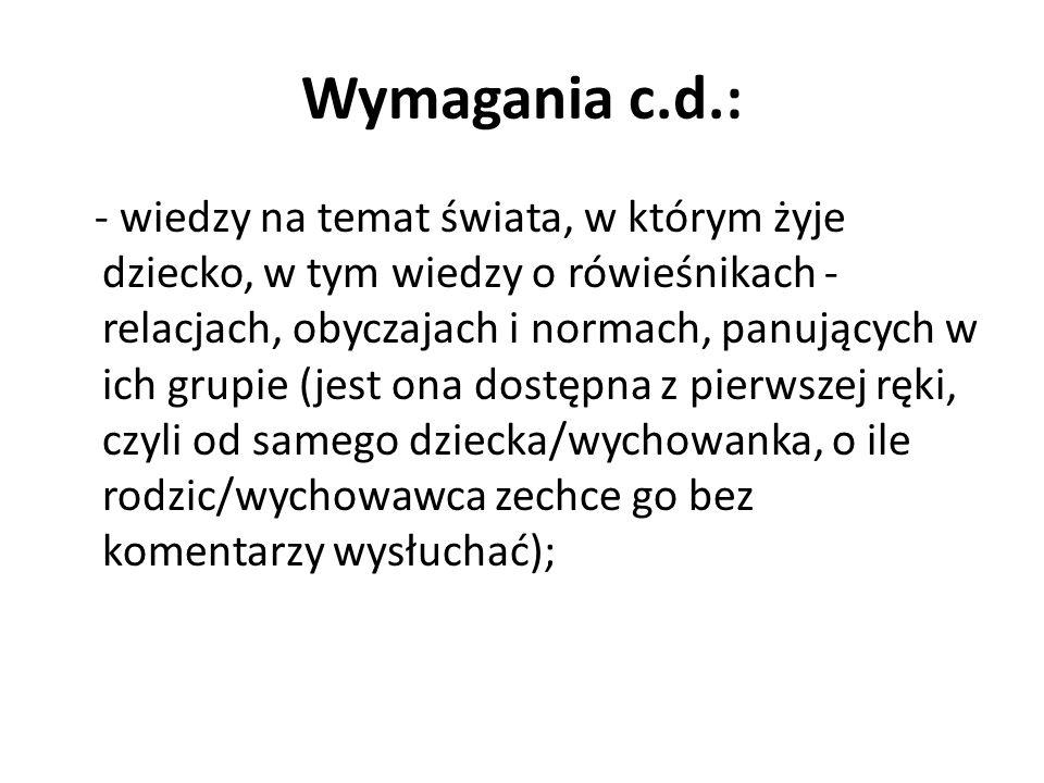 Wymagania c.d.: