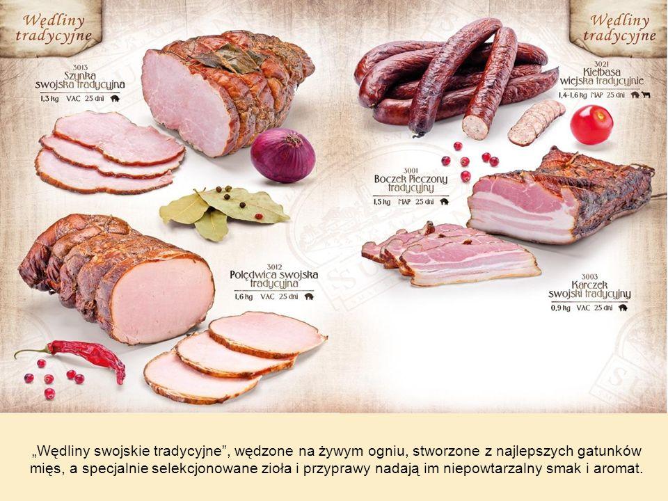 """""""Wędliny swojskie tradycyjne , wędzone na żywym ogniu, stworzone z najlepszych gatunków mięs, a specjalnie selekcjonowane zioła i przyprawy nadają im niepowtarzalny smak i aromat."""