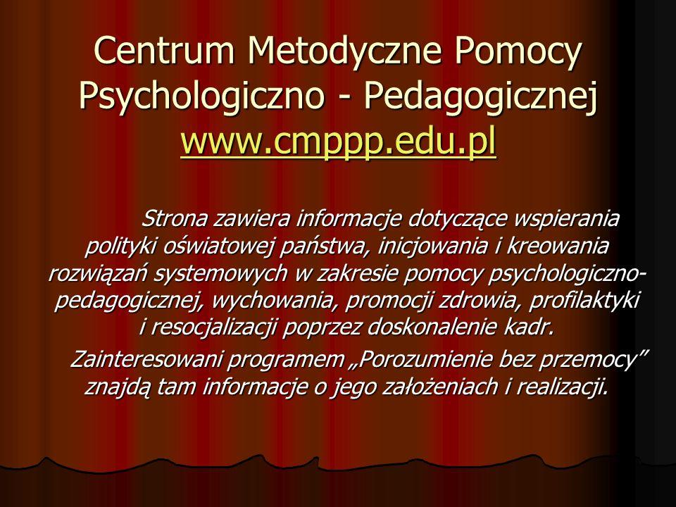 Centrum Metodyczne Pomocy Psychologiczno - Pedagogicznej www. cmppp