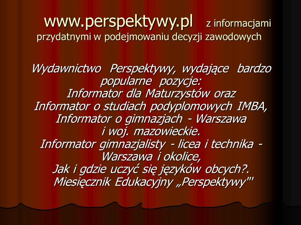 www.perspektywy.pl z informacjami przydatnymi w podejmowaniu decyzji zawodowych