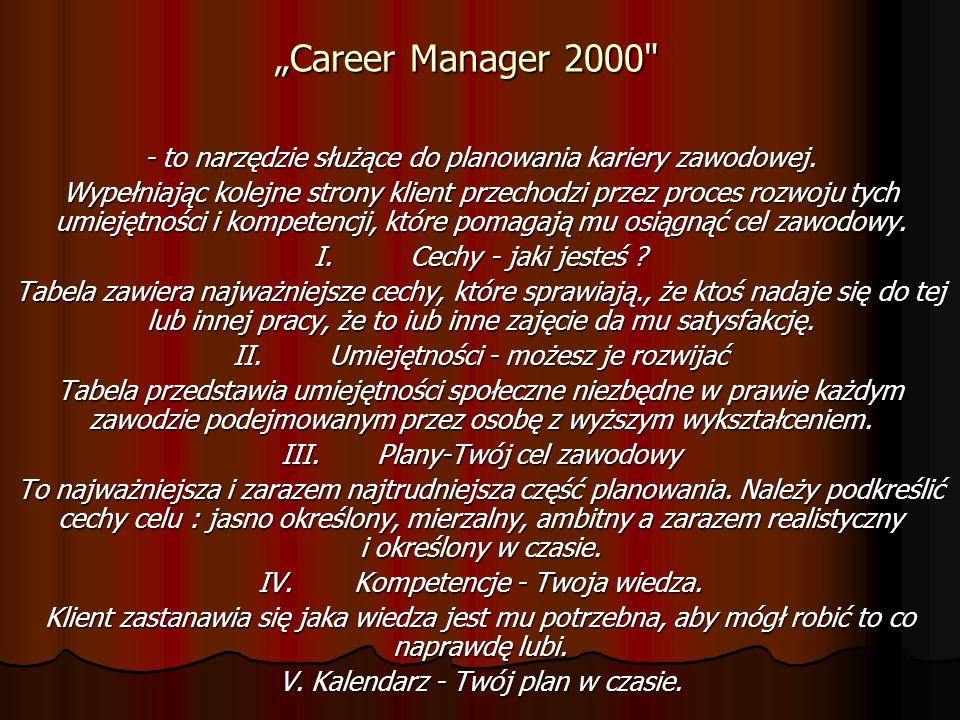 """""""Career Manager 2000 - to narzędzie służące do planowania kariery zawodowej."""